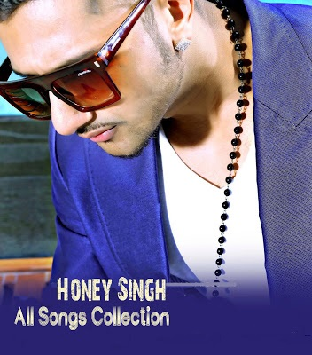 Honey Singh New Hindi Hit MP3 Songs Collection Free Download