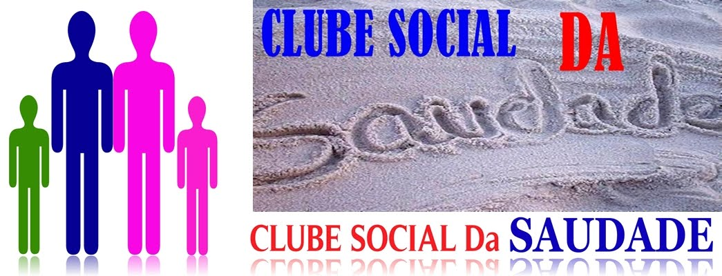 Clube Social da saudade