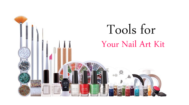 12 Must Have Tools for Your Nail Art Kit