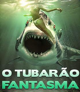 O Tubarão Fantasma - BDRip Dual Áudio