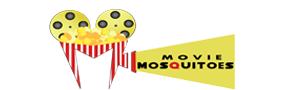 Movie Mosquitoes