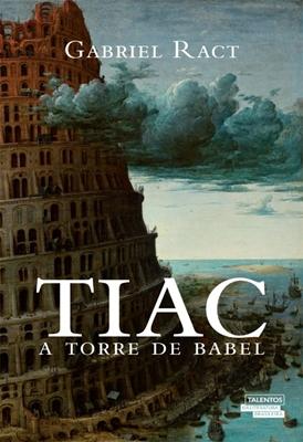 Tiac: A torre de Babel -Gabriel Ract