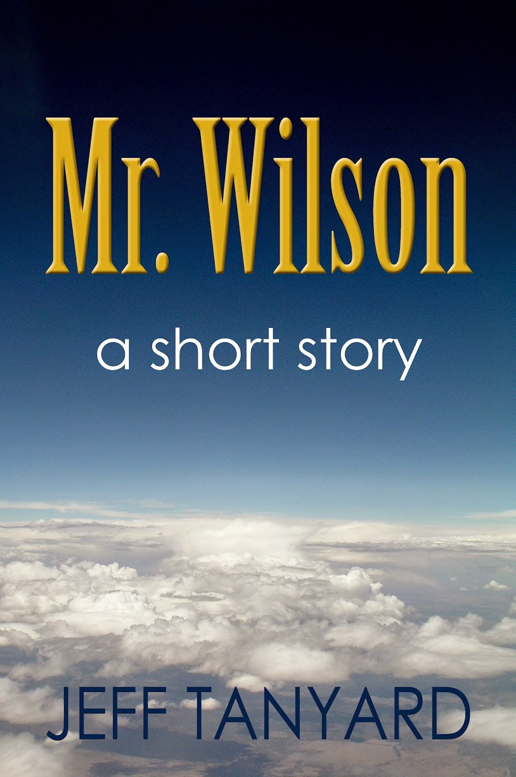 http://www.amazon.com/Mr-Wilson-Jeff-Tanyard-ebook/dp/B00P86K4WA/ref=sr_1_2?s=digital-text&ie=UTF8&qid=1416285957&sr=1-2