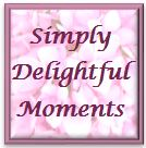 Simply Delightful Moments
