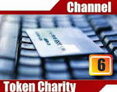 Channel 6 : TOKEN CHARITY