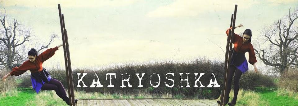Katryoshka ramblings..........