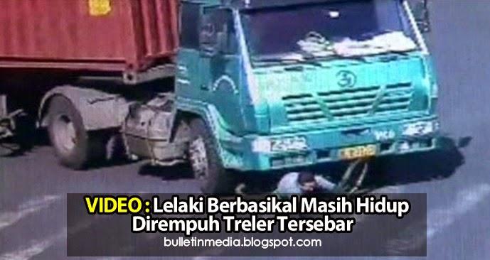 Video: Lelaki Berbasikal Masih Hidup Dirempuh Treler Tersebar..