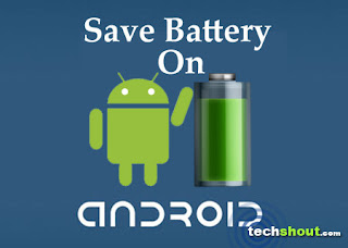 6 Powerful Tips to Conserve Battery Android