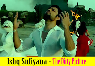 Ishq Sufiyana from Dirty Picture