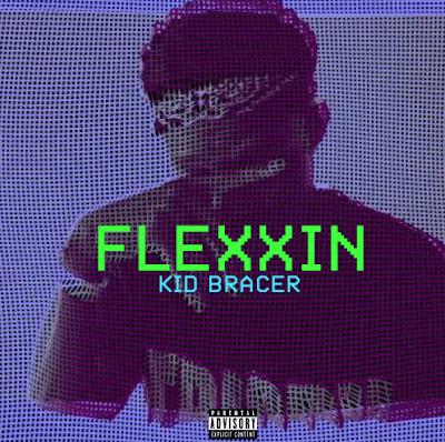 KID BRACER - FLEXXIN [PROD. BY DRAMAFREE]