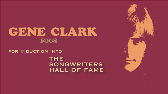 GET GENE IN! Induct ex-Byrds member Gene Clark into the Songwriters Hall of Fame