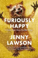 http://discover.halifaxpubliclibraries.ca/?q=title:furiously%20happy
