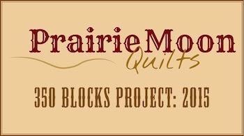 Prairie Moon Quilts - 350 Blocks Project January Progress Report