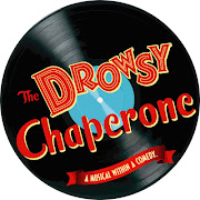 . the hysterical musical comedy, The Drowsy Chaperone, by Lisa Lambert, .