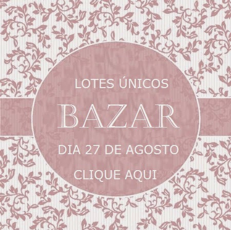 Bazar Anual By Fascination Eventos. Click na Imagem e Aproveite as Ofertas!