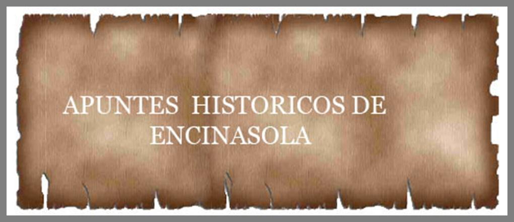 APUNTES HISTORICOS DE ENCINASOLA