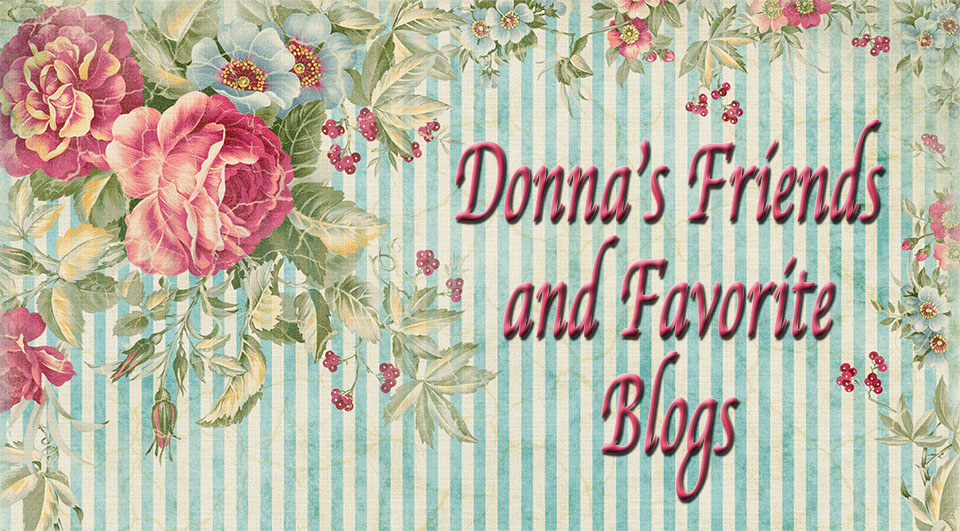 Donna's Friends and Favorite Blogs