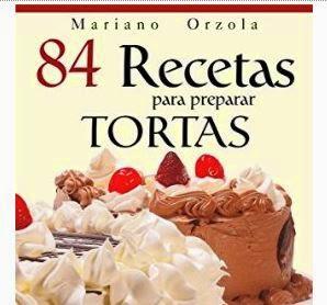 84 recetas para preparar tortas