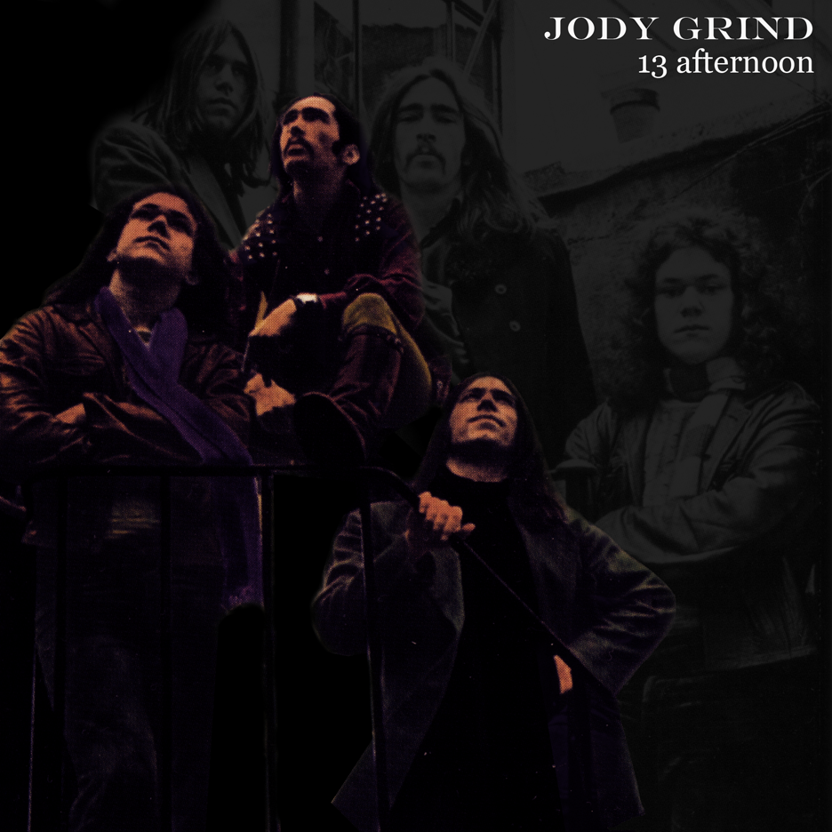 JODY GRIND - 13 afternoon