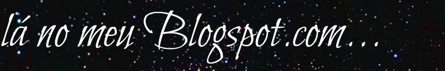 Lá no meu Blogspot.com