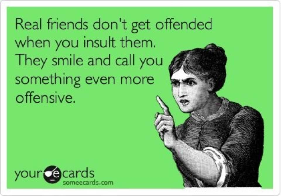 Funny Memes For Your Best Friend : People i want to punch in the throat: how to be a real friend