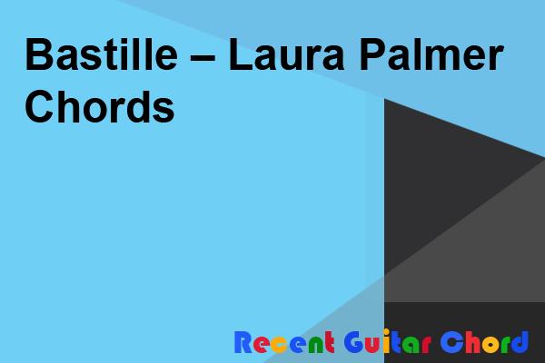 Bastille – Laura Palmer Chords