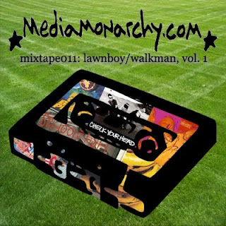media monarchy mixtape011: lawnboy/walkman, vol. 1