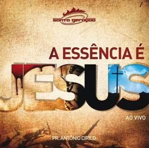 Santa Geração – Essência é Jesus – Ao Vivo 2011