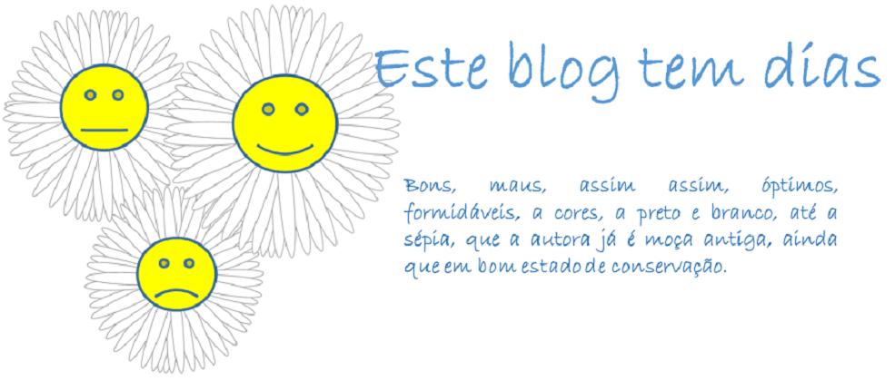 Este blog tem dias