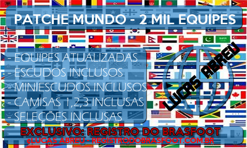 Patcher Do Mundo   2 Mil Equipes   Registro Do Brasfoot 2013 Gr  Tis