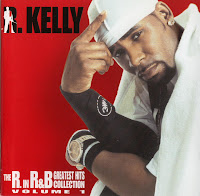 R. Kelly - The R. In R&B Greatest Hits Collection- Volume 1 & Remix Bonus Disc