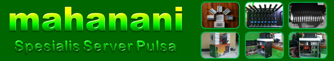 Mahanani | Software Server Pulsa | Software Pulsa | Alat Server | Paket Server | OtomaX | Tiga Putri