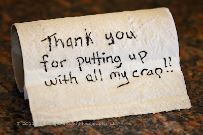 Thank You for Putting Up With All My Crap Quote on Dakota Visions Photography LLC www.seeyoubehindthelens.com