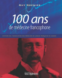 100 ans de médecine francophone