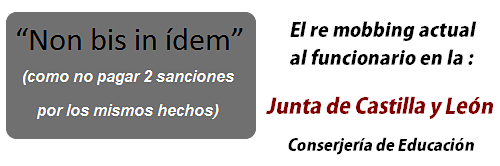 El re mobbing actual al funcionario en la Consejería de Educación de Castilla y León