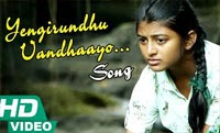 Yengirundhu Vandhaayo Song Video – Kayal