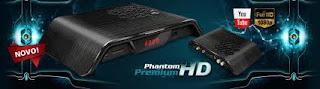 PHANTOM PREMIUM HD V4.68 KEYS 61W - ATUALIZAÇÃO 23/07/2015