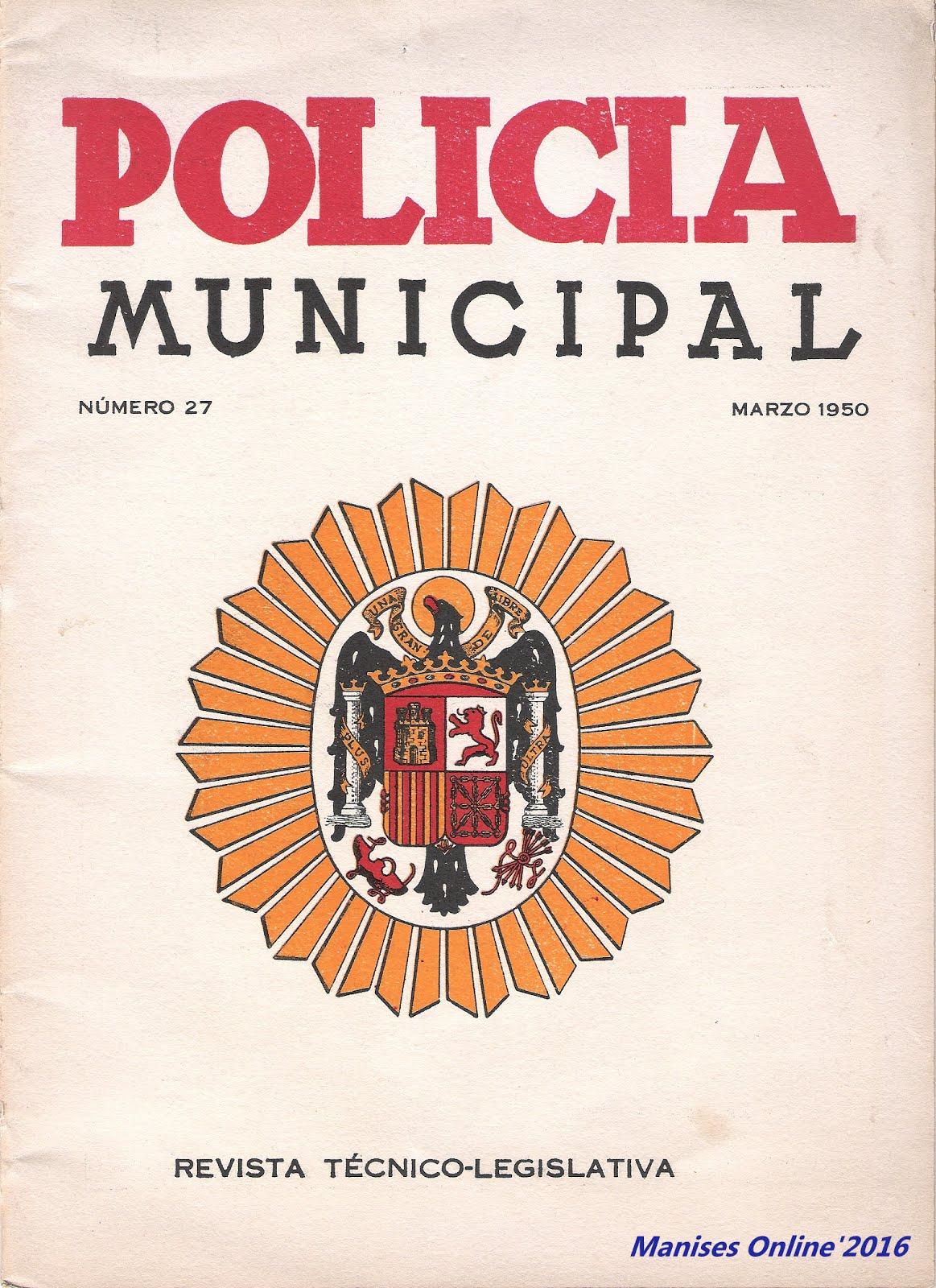 26.12.16 EN EL AÑO 1946, HA- CE AHORA 70 AÑOS, SE CREÓ LA POLICÍA MUNICIPAL DE MANISES, SU HISTORIA