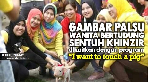 Gambar PALSU Perempuan Melayu Sentuh Babi Mula Tersebar!!..