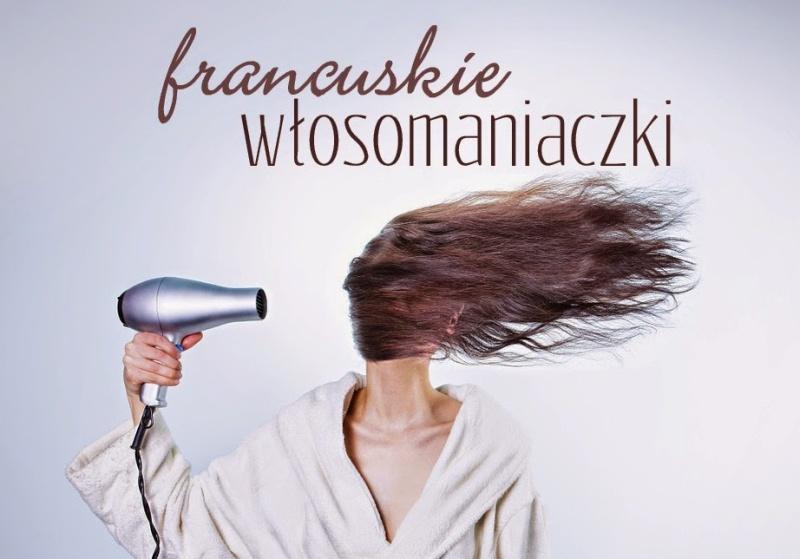 Francuskie włosomaniaczki