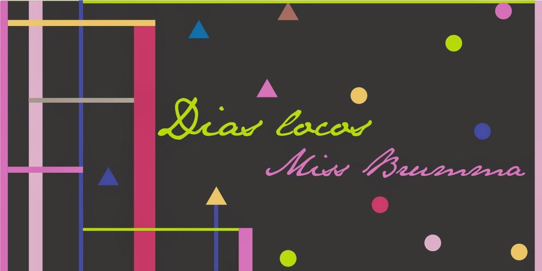 http://www.missbrumma.com/#!dias-locos/cxio