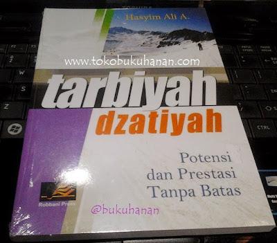 Buku : Tarbiyah Dzatiyah : Potensi dan Prestasi Tanpa Batas : Hasyim Ali A