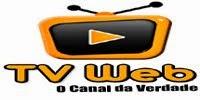 Tv Web - O Canal da Verdade !