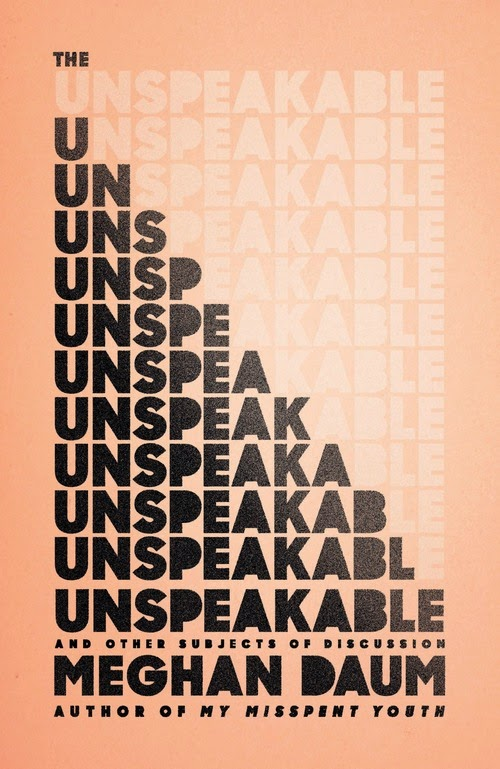 http://www.amazon.com/Unspeakable-Other-Subjects-Discussion/dp/0374280444/ref=sr_1_1?s=books&ie=UTF8&qid=1420045123&sr=1-1&keywords=the+unspeakable+meghan+daum