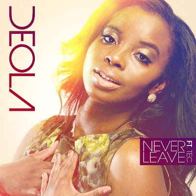 Deola - Never Leave Ft Tec (SDC)