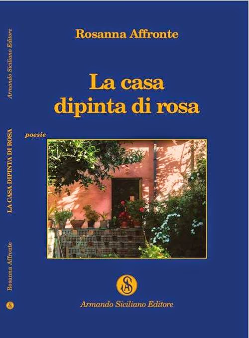 """PRESENTAZIONE DELLA SILLOGE """"LA CASA DIPINTA DI ROSA"""" DI ROSANNA AFFRONTE"""