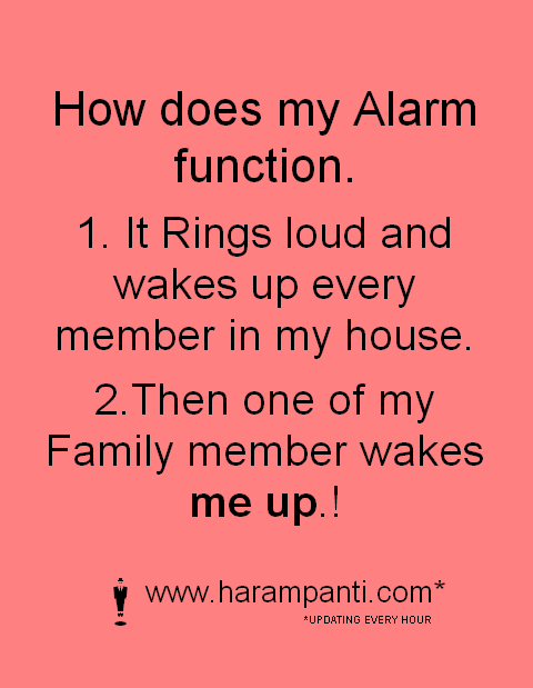 """... funny one liner about : """"How does my Alarm function.?"""" ~ Harampanti"""