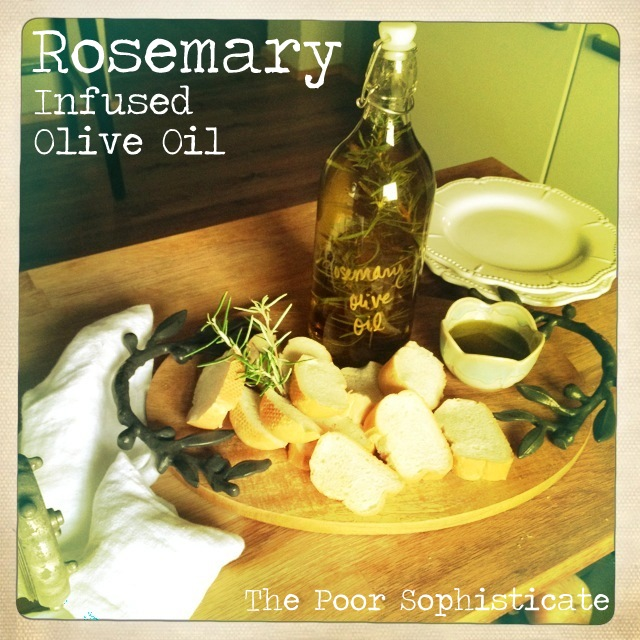 the poor sophisticate: DIY Rosemary Infused Olive Oil