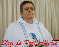 BLOG DO FREI ALBERTO