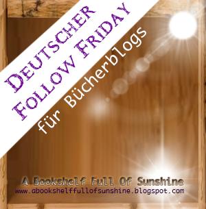 http://abookshelffullofsunshine.blogspot.de/2014/07/ff-deutscher-follow-friday-11-juli-2014.html?showComment=1405062148662#c88381125145432228